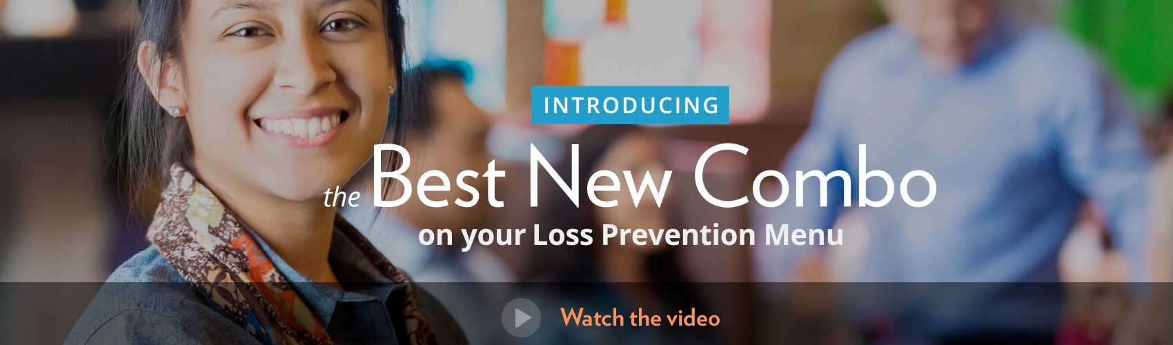 Introducing the best new combo on your loss prevention menu. Click to watch the video.